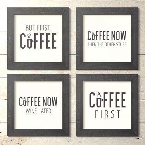 But First Coffee Quotes, plus Bonus SVG files - Printable Wall Art for your home, office and anywhere else plus BONUS file for cricut, silhouette, cutting machines, screen printing and more