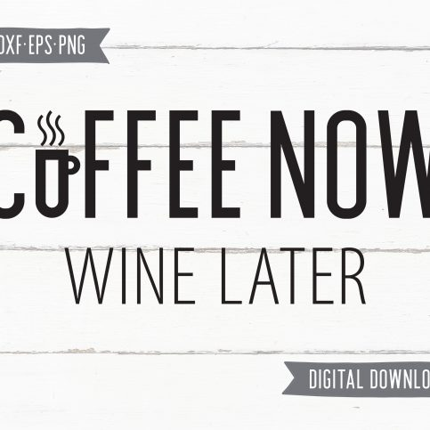 But First Coffee Quotes Cut Files / Clip Art SVG DXF PNG EPF files - Printable Art for your home, office and anywhere else plus BONUS file for cricut, silhouette, cutting machines, screen printing and more