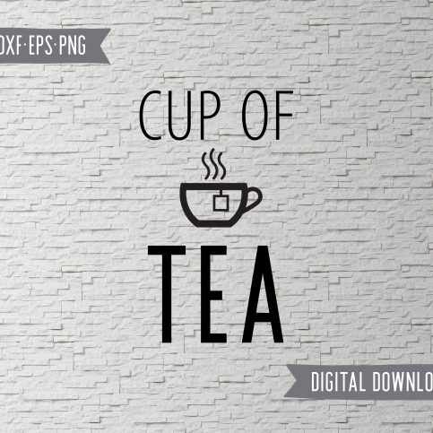 Tea Time Quotes Cut Files / Clip Art SVG DXF PNG EPF files - Printable Art for your home, office and anywhere else plus BONUS file for cricut, silhouette, cutting machines, screen printing and more