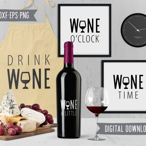 Wine Time Quotes Cut Files / Clip Art SVG DXF PNG EPF files - Printable Art for your home, office and anywhere else plus BONUS file for cricut, silhouette, cutting machines, screen printing and more