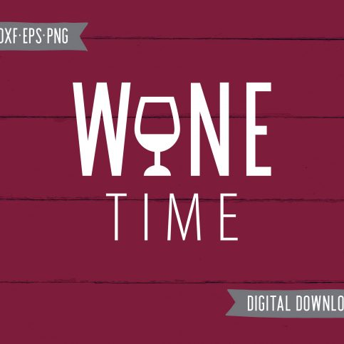 Wine Time Coffee Quotes Cut Files / Clip Art SVG DXF PNG EPF files - Printable Art for your home, office and anywhere else plus BONUS file for cricut, silhouette, cutting machines, screen printing and more